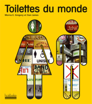 Toilettes du monde / Mona Gregory & Sian James