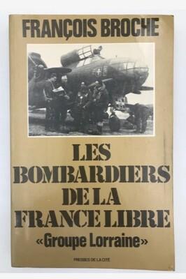 * Parution littéraire - LES BOMBARDIERS DE LA FRANCE LIBRE 'GROUPE LORRAINE' de François Broche
