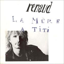 Renaud - La Mere A Titi