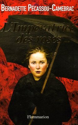 L'impératrice des roses, Bernadette Picassou-Camebrac