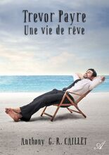 Trevor Payre - Une vie de rêve