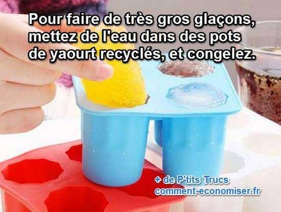 pour fabriquer de très gros glaçons utilisez des pots de yaourts recyclés