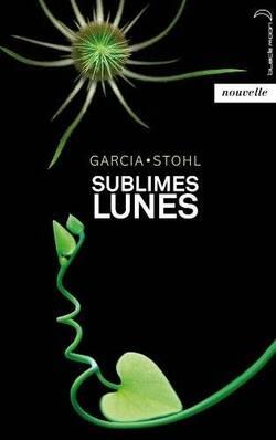 """""""Sublimes Lunes"""" De Kami Garcia & Margaret Stohl"""