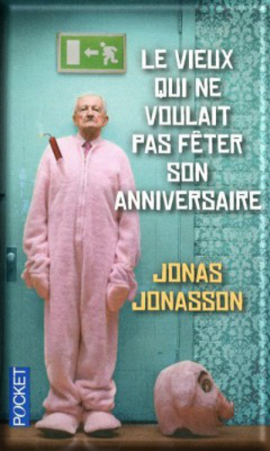 Le vieux qui ne voulait pas fêter son anniversaire de Jonas Jonasson (Challenge Babelio)