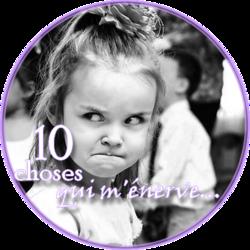 10 choses qui m'énerve... #1