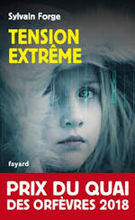 Sylvain Forge, Tension extrême, Fayard