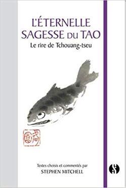 L'éternelle sagesse du Tao de Tchouang-tseu