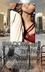 Shadows of the past -T1 : Delayed Love de Laura Black