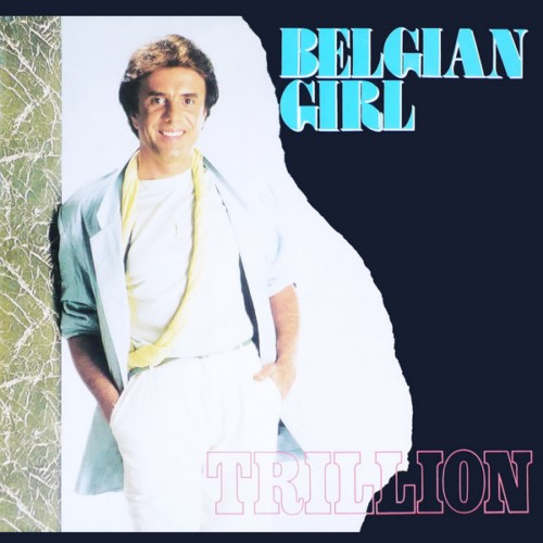 Trillion - Belgian Girl (1985)
