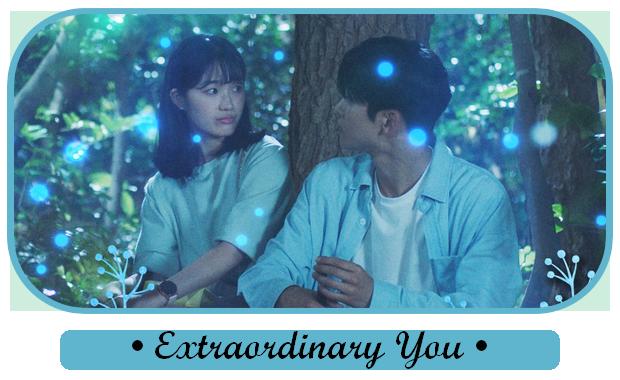 ✎ Extraordinary You   Korean Drama
