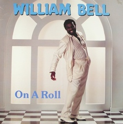 William Bell - On A Roll - Complete LP