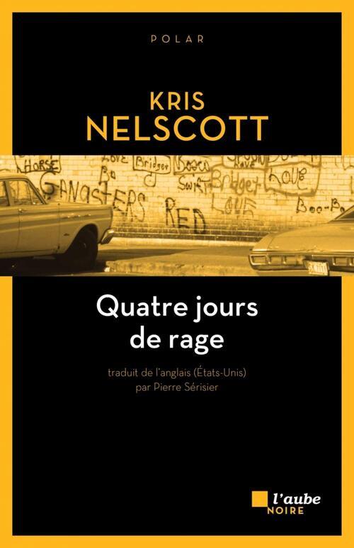 Quatre jours de rage - Kris Nelscott