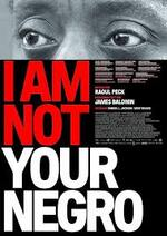 I'm not your negro -  Raoul Peck (2017)