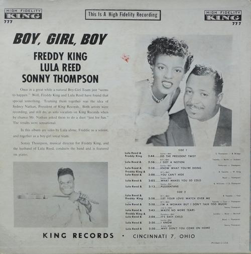 "Freddy King , Lula Reed & Sonny Thompson : Album "" Boy , Girl , Boy "" King Records 777 [ US ]"