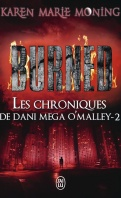 Chronique Les Chroniques de Dani Mega O'Malley tome 2 Burned de Karen Marie Moning