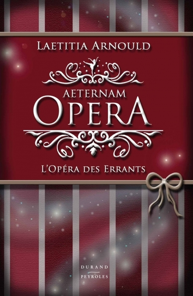 """Aeternam Opéra, l'Opéra des Errants"" de Laetita Arnould"
