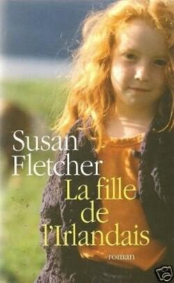 La Fille de l'irlandais, de Susan Fletcher