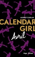 Chronique Calendar girls tome 4 : Avril d'Audrey Carlan