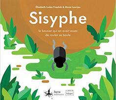 Sisyphe - Le bousier qui en avait assez de rouler sa boule