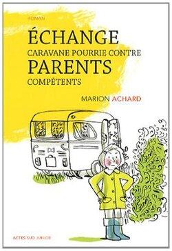 """""""Echange caravane pourrie contre parents compétents"""""""