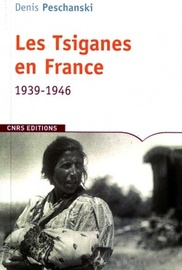 Les Tsiganes en France, 1939-1946 - Denis Peschanski