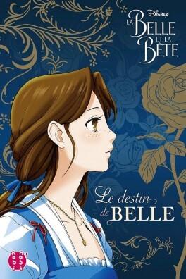 Couverture du livre : La Belle et la Bête : Le destin de Belle