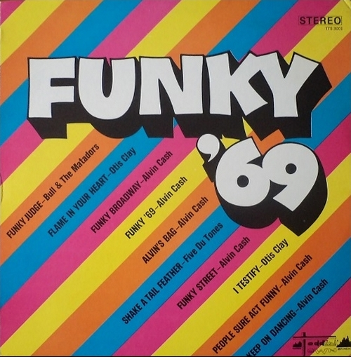 "1969 : Album "" Funky '69 "" Toddlin' Town Records TTS-3001 [ US ]"
