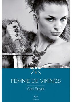 Chronique Femme de vikings Intégrale de Carl Royer