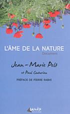 Jean-Marie Pelt et Paul Couturiau – L'âme de la nature
