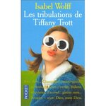 « Les tribulations de Tiffany Trott » d'Isabel WOLFF