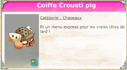 Coiffe Crousti Pig