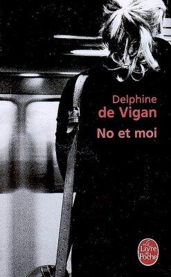 Delphine de Vigan : No et moi