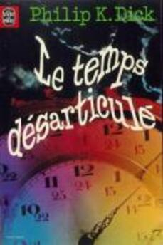 Le temps désarticulé