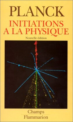 Initiations à la Physique - Max Planck