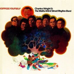 Charles Watts & The Watts 103rd St. Rhythm Band - Express Yourself - Complete LP