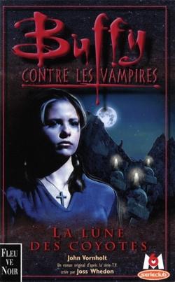 """""""La lune des coyotes - Buffy contre les vampires"""" de John Vornholt Tome 3"""