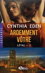 Letal T2 Ardemment Votre de Cynthia Eden