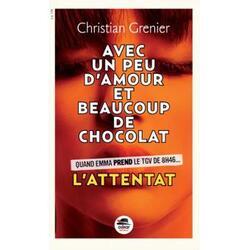 Avec un peu d'amour et beaucoup de chocolat (L'attentat), Christian Grenier