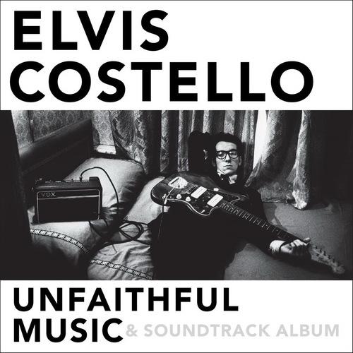 Rétrospective: Elvis Costello - Unfaithful Music and Soundtrack Album (2015)