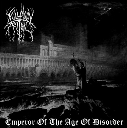 """Full Moon Ritual """" Emperor of the Age of Disorder"""