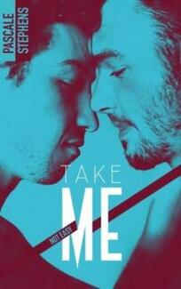 Not easy, tome 4: Take me  de Pascale Stephens