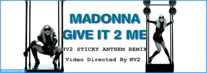 Madonna Give It 2 Me hv2 Video
