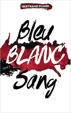 Bleu Blanc Sang Tome 2 - Bertrand Puard