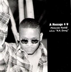 PHILANDER RATLIFF aka P.R DAWG - A MESSAGE 4 U (1995)
