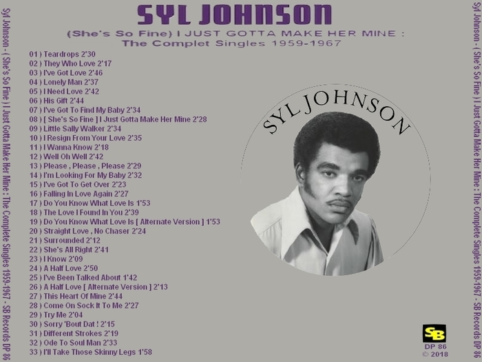 "Syl Johnson : CD "" ( She's So Fine ) I Just Gotta Make Her Mine : The Complete Singles 1959-1967 "" SB Records DP 86 [ FR ]"