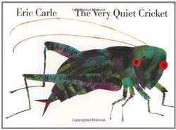 The very quiet cricket, by Eric Carle