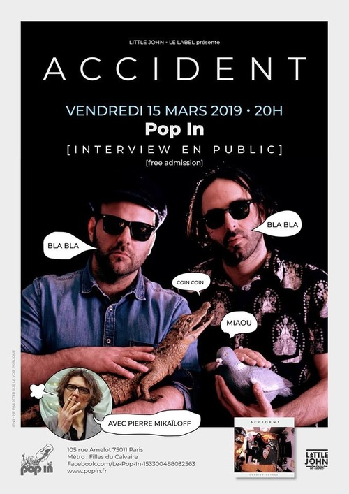 Interview en public au Pop In : Accident et Pierre Mikaïloff (15 mars 2019)