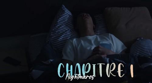 Chapitre 1 : Nightmares