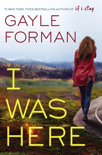 i-was-here-gayle-forman