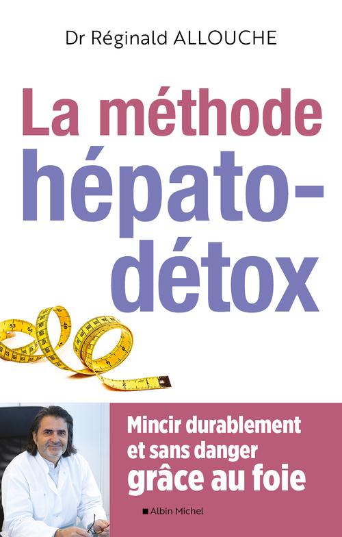 La méthode hépato-détox - Dr Réginald Allouche